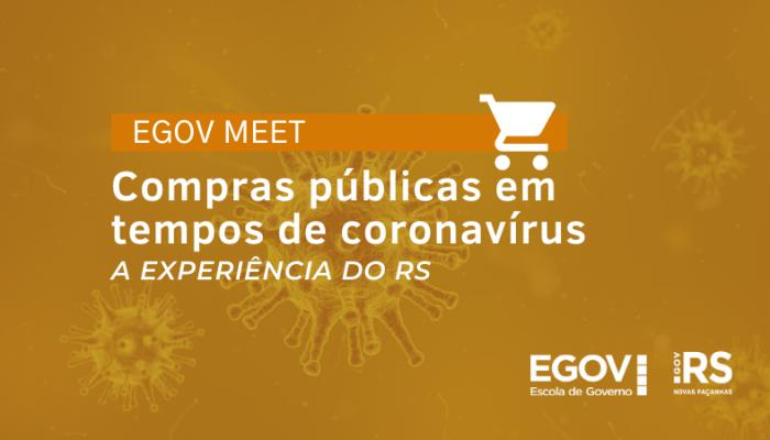 Terceiro encontro do EGov Meet debate compras públicas em tempos de coronavírus