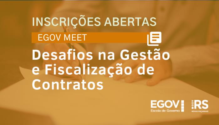 Gestão e fiscalização de contratos é tema da quarta edição do EGov Meet