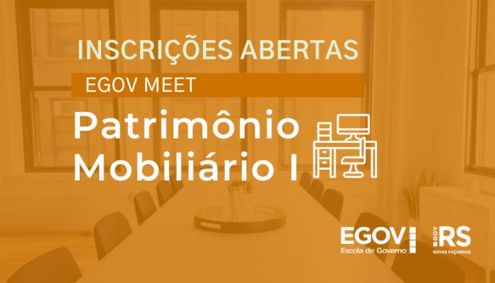 Patrimônio mobiliário é tema do próximo EGov Meet