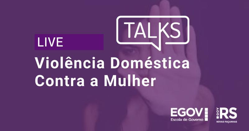 Violência doméstica contra a mulher durante a pandemia é tema do primeiro EGov Talks