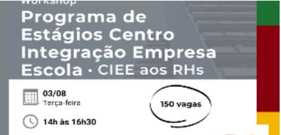 Programa de Estágios Centro Integração Empresa Escola (CIEE) aos RHs –  Administração Direta